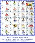 Choose Your Topps PREMIER GOLD 2013 Certified AUTOGRAPH Issue STAR PLAYERS Cards