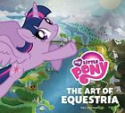 My Little Pony The Art of Equestria by Hasbro Inc Begin Mary Jane
