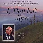 If That Isn't Love - George Beverly Shea (CD, 2000, Straightway Records)