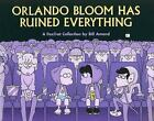 Orlando Bloom Has Ruined Everything: A FoxTrot Collection (Foxtrot-ExLibrary