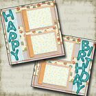 HAPPY BIRTHDAY 2 Premade Scrapbook Pages EZ Layout 94