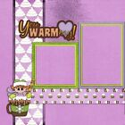 YOU WARM MY HEART GIRL 2 Premade Scrapbook Pages EZ Layout 939