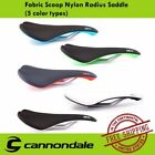 Fabric Scoop Nylon Radius Saddle MTB Road Bicycle For Cannondale 5 color types