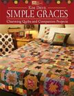 Simple Graces Charming Quilts and Companion Projects by Diehl Kim