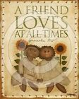 Primitive Folk Art A Friend Loves At All Times Sunflowers - PRINT ONLY 8x10