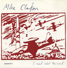 Mike Clayton I Want What You Want 7 vinyl single record USA PARASOL 017