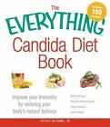 The Everything Candida Diet Book Control Yeast  Improve Immunity NEW