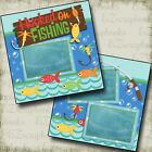 HOOKED ON FISHING 2 Premade Scrapbook Pages EZ Layout 2532