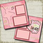 DANCE YOUR HEART OUT 2 Premade Scrapbook Pages EZ Layout 2490