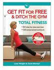 Get Fit For Free and Ditch the Gym for Total Fitness: Workout Routines-ExLibrary