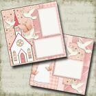 THE BAPTISM GIRL Premade Scrapbook Pages EZ Layout 443