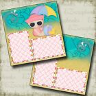 BEACH BABY GIRL 2 Premade Scrapbook Pages EZ Layout 778