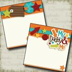 MY DADDY AND ME BOY NPM 2 Premade Scrapbook Pages EZ Layout 2571