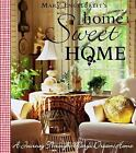Home Sweet Home : A Journey Through Mary's Dream Home by Mary Engelbreit (2004,