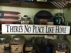Rustic Theres No Place Like HOME Sign Farmhouse Primitive country handmade