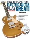 How to Make Your Electric Guitar Play Great Paperback by Erlwine Dan Bran