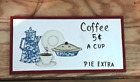 COFFEE 5C PIE EXTRA vintage dishes country kitchen wood wall decor sign 4.5x10