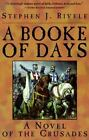 A Booke of Days: A Novel of the Crusades
