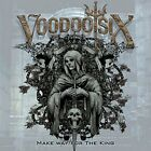 VOODOO SIX-MAKE WAY FOR THE KING  (UK IMPORT)  CD NEW