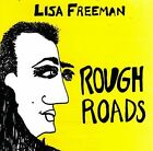 Rough Roads by Lisa Freeman (CD, Dec-1994, New Alliance)