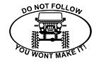 Jeep Custom Silhouette Dont Follow Me You Wont Make It Vinyl stickers Decal