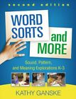 Word Sorts and More : Sound, Pattern, and Meaning Explorations K-3, Paperback...