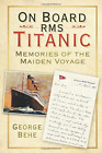 Behe  George-On Board Rms Titanic  (UK IMPORT)  BOOK NEW