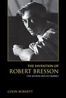 Burnett Invention Of Robert Bresson UK IMPORT BOOK NEW