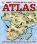 What's Where on Earth? Atlas The World as You've Never Seen It Before! 3526