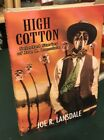 High Cotton by Joe R Lansdale Signed First Edition Hardcover In DJ