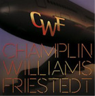 Champlin/Williams/Friestedt-Champlin Williams Friedstedt - CW (UK IMPORT) CD NEW