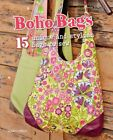 Boho Bags : 15 Unique and Stylish Bags to Sew, Paperback by Schmitz, Beate