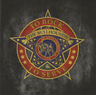The Bullhounds - 'To Rock & To Serve' (CD)