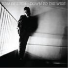 TOM DE LUCA-DOWN TO THE WIRE (UK IMPORT) CD NEW