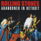 NEW THE ROLLING STONES - ABANDONED IN DETROIT(2CD)[DAC-068] ##Mm