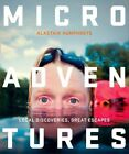 Microadventures Local Discoveries Great Escapes Book  Humphreys Alastair PB