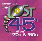 BARRY SCOTT PRESENTS: THE LOST 45s OF THE '70s & '80s - CD