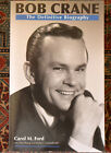 Carol M Ford Bob Crane The Definitive Biography Signed By 3 Authors