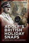 Clarke Nigel AdolfS British Holiday Snaps UK IMPORT BOOK NEW