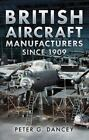 Dancey Peter G British Aircraft Manufacturers Since 1909 UK IMPORT BOOKH NEW