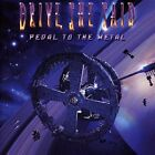 DRIVE SHE SAID-PEDAL TO THE METAL (UK IMPORT) CD NEW