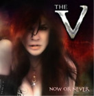 The V-Now Or Never (UK IMPORT) CD NEW