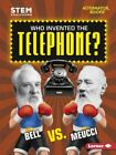 Who Invented the Telephone? : Bell Vs. Meucci, Paperback by Hamen, Susan E., ...