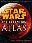 Star Wars The Essential Atlas by Wallace Daniel Fry Jason