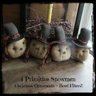 LAST ONES 4 Primitive Winter Snowman Head Ornies Bowl Fillers Christmas Folk Art