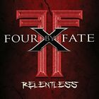 FOUR BY FATE-RELENTLESS (UK IMPORT) CD NEW