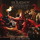 Magick Touch-Blades, Whips, Chains & Fire (UK IMPORT) CD NEW