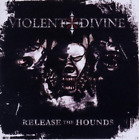 Violent Divine-Release The Hounds (UK IMPORT) CD NEW