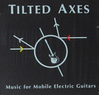 TILTED AXES 17 Track CD MUSIC FOR MOBILE ELECTRIC GUITARS