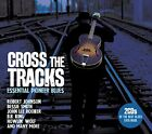 Cross The Tracks  Essential Pioneer Blues [CD]
